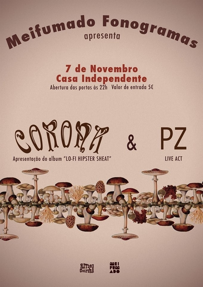 Corona & PZ na CASA INDEPENDENTE em Lisboa